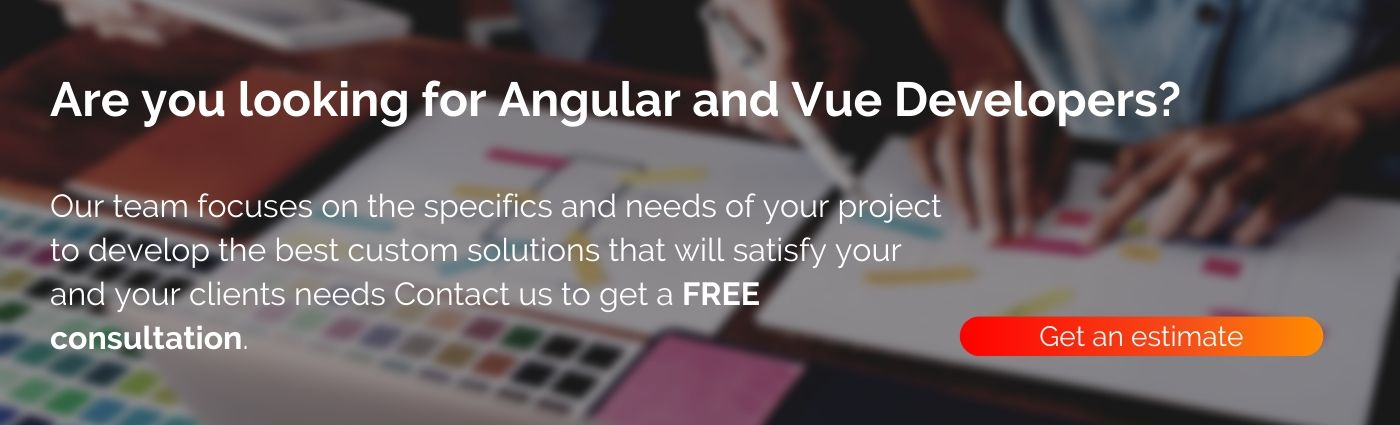 Angular and Vue Development - if you're looking for web development team contact us for an estimate