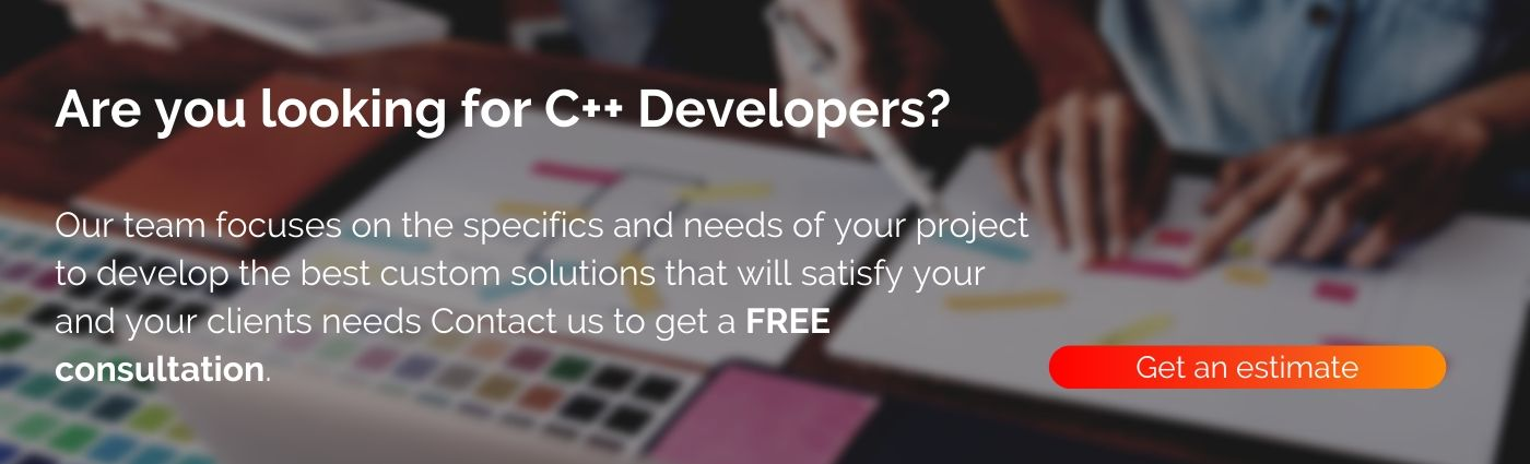 If you're looking fro C++ development team contact us to get an estimate